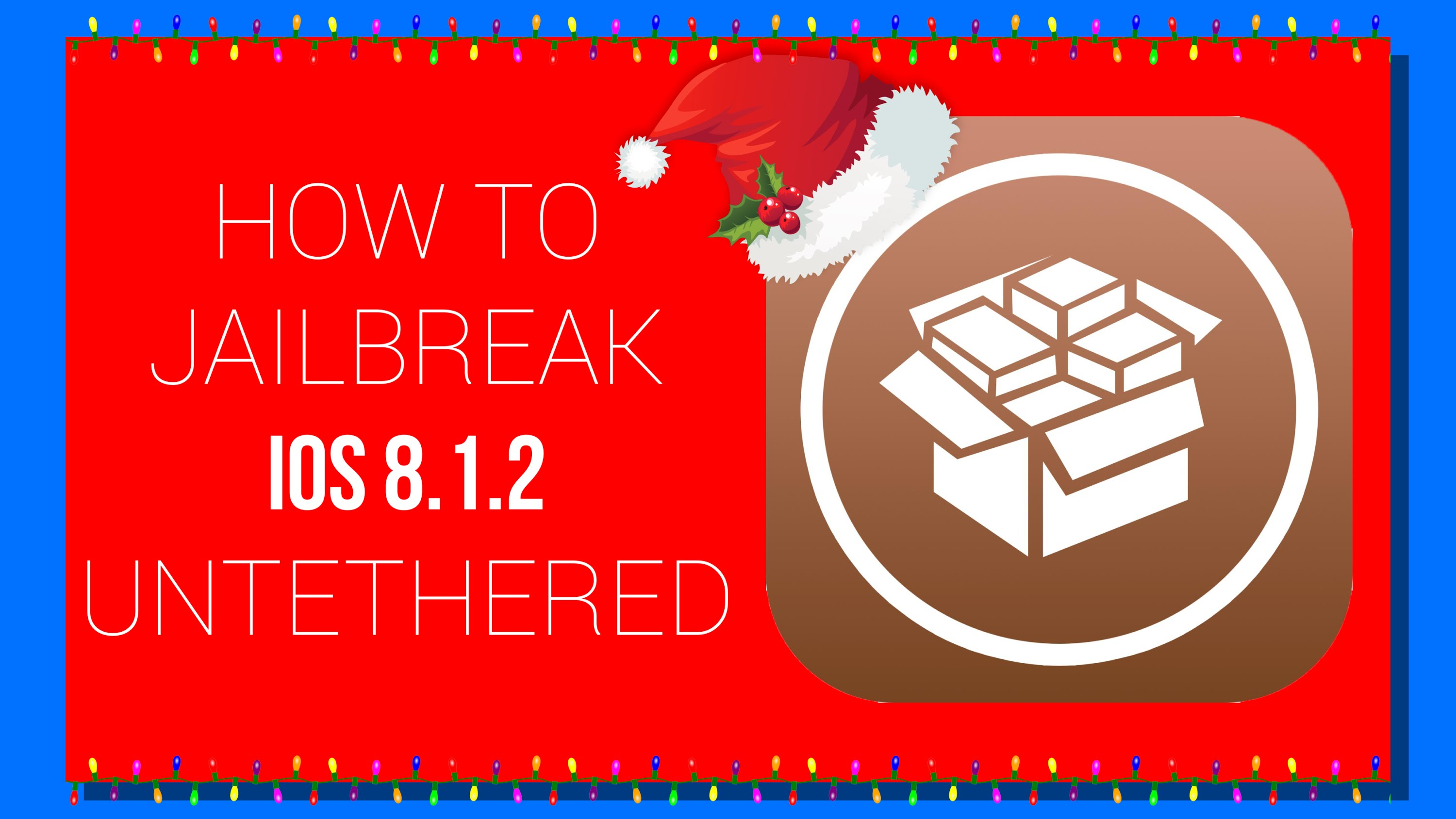 HOW TO: Jailbreak iOS 8.1.2 Untethered!